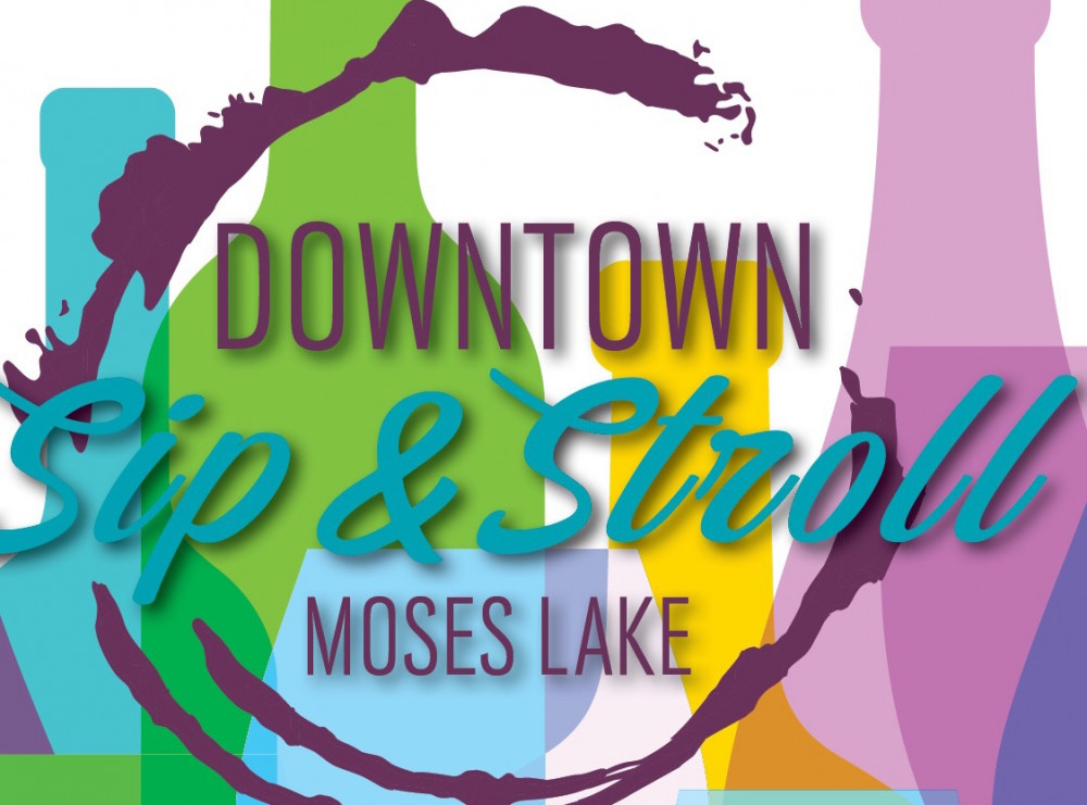 Moses Lake Downtown Sip & Stroll